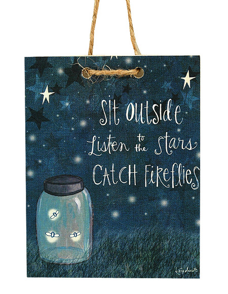 sit outside listen to the stars catch fireflies mixed media handmade tag sign whimsical home decor quote