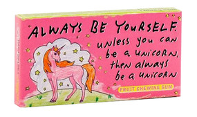 always be yourself unless you can be a unicorn then always be a unicorn novelty funny cute chewing gum candy stocking stuffer teen tween humorous