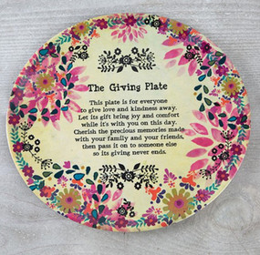 the giving plate unique hostess gift new neighbor this plate is for everyone to give love and kindness away let its gift bring joy and comfort while its with you on this day cherish the precious memories made with your family and friends then pass it on to someone else so the giving never ends floral flowers