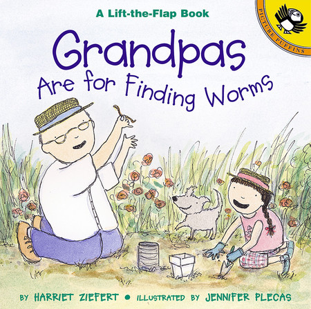 grandpas are for finding worms lift the flap interactive kids book grandfather