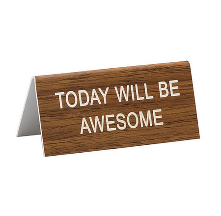 today will awesome funny humorous desk sign co worker gift cute office supplies whimsical acrylic
