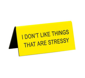i don't like things that are stressy funny humorous desk sign co worker gift cute office supplies whimsical acrylic