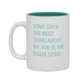 some days the best thing about my job is the chair spins funny mug coworker gift
