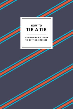 ties,gift for men,how to tie a tie