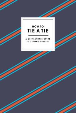 ties,gift for men,how to tie a tie