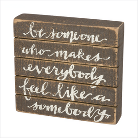inspirational,sign,box sign,be somebody,kindness