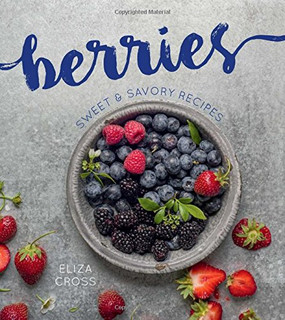 berries, recipes, cookbook, books, sweet and savory
