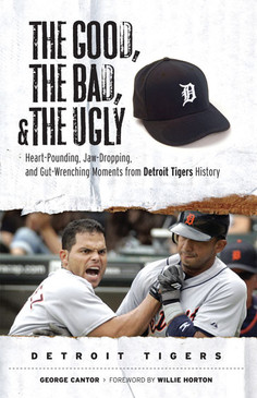 detroit tigers, good bad ugly, truth about tigers, detroit, michigan, baseball