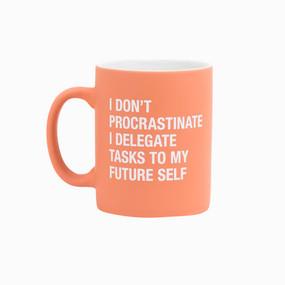 I don't procrastinate mug