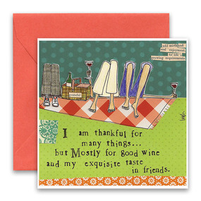 """Embrace the magic of small moments with Curly Girl! Colorful collage art and hand-stamped wisdom make every piece a work of art that happens to be a super handy, post-perfect greeting card!""""I am thankful for many things…but mostly for good wine, and my exquisite taste in friends""""Small words: """"add mirth and real enjoyment to life's growing requirements""""5.5"""" Square Card* Blank Inside Colored Envelope* Poly-sleeved*Square cards may require additional postage *Envelope color may vary"""
