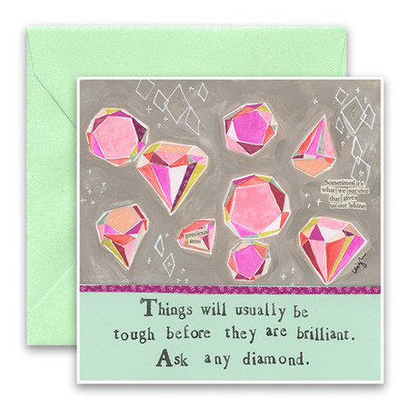 """Embrace the magic of small moments with Curly Girl! Colorful collage art and hand-stamped wisdom make every piece a work of art that happens to be a super handy, post-perfect greeting card!  Our Brilliant Diamond Greeting Card says:""""Things will usually be tough before they are brilliant. Ask any diamond""""Small words: """"Sometimes it's what we survive that gives us our shine""""5.5"""" Square* Glitter Details Blank Inside Colored Envelope* Poly-sleeved*Square cards may require additional postage *Envelope color may vary"""