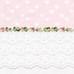 "Sample in pink ""Celeste"" & white ""Primel"" with 'Flora' & 'Penelope'"