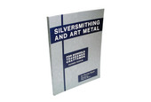 Silversmithing And Art Metal For Schools, Tradesmen and Craftsmen, Item No. 62.456