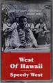 Speedy West tape West of Hawaii