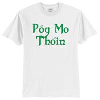 Irish Pog Mo Thoin T-Shirt