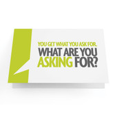 "Business Greeting Cards ""You Get What You're Asking For, What Are You Asking For?"" - Pack of 10"