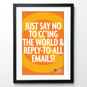 Office Posters - Just Say No to CC'ing & Replying-to-All