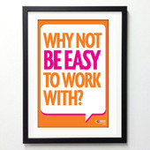 Office Posters - Why Not Be Easy to Work With?