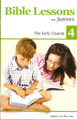 Bible Lessons for Juniors (vol. 4): The Early Church