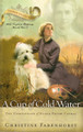 A Cup of Cold Water: The Compassion of Nurse Edith Cavell (Chosen Daughters Series) (Farenhorst)