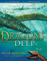 Dragons of the Deep: Ocean Monsters Past and Present (Wieland)