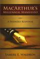 MacArthur's Millenial Manifesto: A Friendly Response (Waldron)