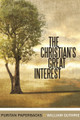 The Christian's Great Interest - Puritan Paperbacks (Guthrie)