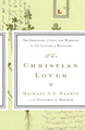 The Christian Lover: The Sweetness of Love and Marriage in the Letters of Believers (Haykin)