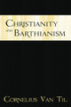 Christianity and Barthianism (Van Til)