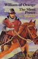 William of Orange - The Silent Prince