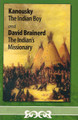 Kanousky: the Indian Boy & David Brainerd: the Indian's Missionary