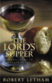 The Lord's Supper: Eternal Word in Broken Bread (Letham)