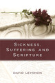 Sickness, Suffering, and Scripture (Leyshon)