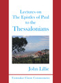 Lectures on the Epistles of Paul to the Thessalonians (Lillie)