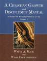 A Christian Growth and Discipleship Manual: A Homework Manual for Biblical Living