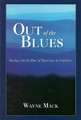 Out of the Blues: Dealing With the Blues of Depression and Loneliness (Mack)