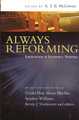 Always Reforming: Explorations in Systematic Theology