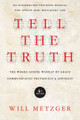 Tell the Truth: The Whole Gospel Wholly by Grace Communicated Truthfully & Lovingly (4th Edition) (Metzger)