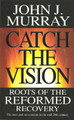 Catch the Vision: Roots of the Reformed Recovery