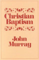 Christian Baptism (Murray)