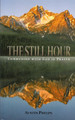 The Still Hour: Communion with God in Prayer (Phelps)