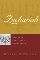 Zechariah - Reformed Expository Commentary (Phillips)