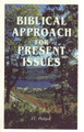Biblical Approach for Present Issues (Philpot)