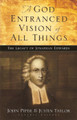 A God Entranced Vision of All Things: The Legacy of Jonathan Edwards (Piper)