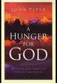 A Hunger for God: Desiring God through Fasting and Prayer (Piper)