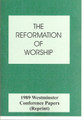 The Westminster Conference 1989 - The Reformation of Worship (Puritan Papers)