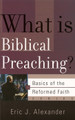 What is Biblical Preaching? - Basics of the Faith Series (Alexander)