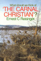 What Should We Think of The Carnal Christian? (Reisinger)