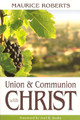 Union and Communion with Christ (Maurice Roberts)