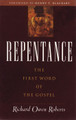 Repentance: The First Word of the Gospel (Roberts)